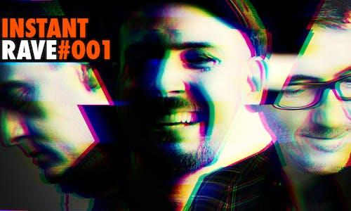 Instant Rave #001